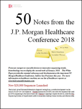 50 Notes from the J.P. Morgan Healthcare Conference 2018