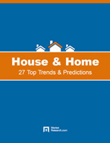 House & Home: 27 Top Trends and Predictions