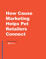 How Cause Marketing Helps Pet Retailers Connect